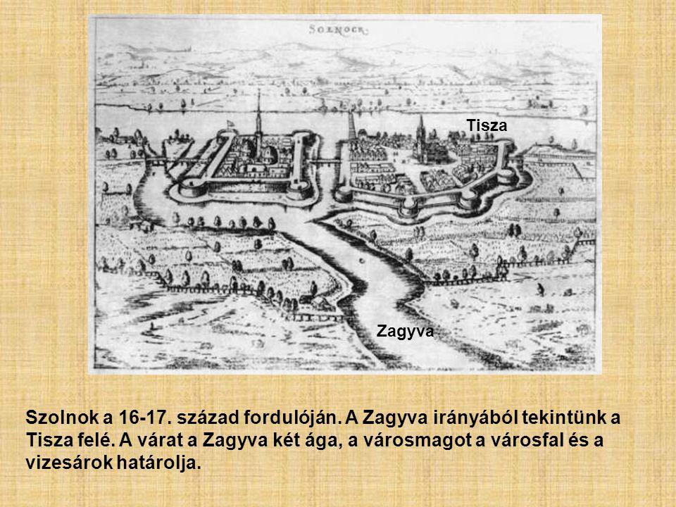 Szolnok a 16-17. század fordulóján. A Zagyva irányából tekintünk a