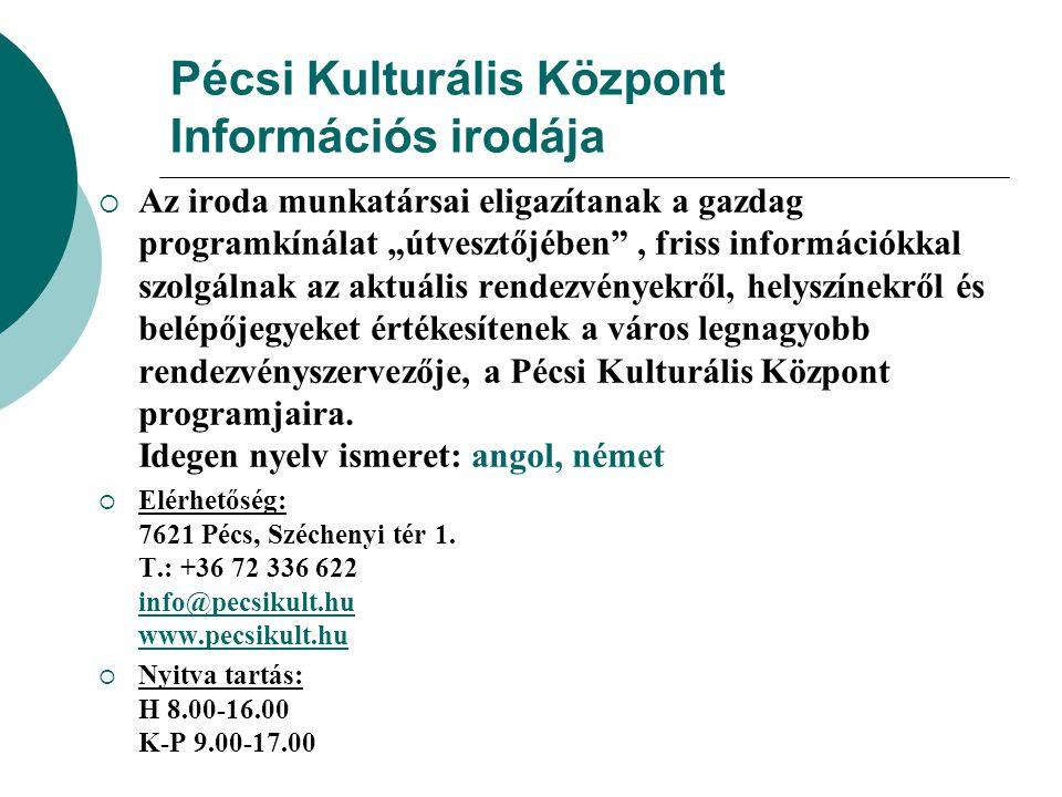 Pécsi Kulturális Központ Információs irodája