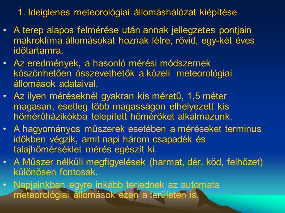 1. Ideiglenes meteorológiai állomáshálózat kiépítése