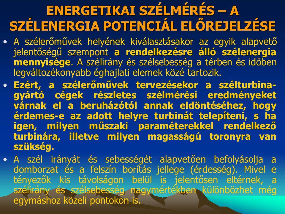 ENERGETIKAI SZÉLMÉRÉS – A SZÉLENERGIA POTENCIÁL ELŐREJELZÉSE
