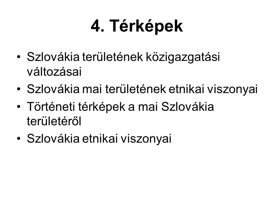 4. Térképek Szlovákia területének közigazgatási változásai