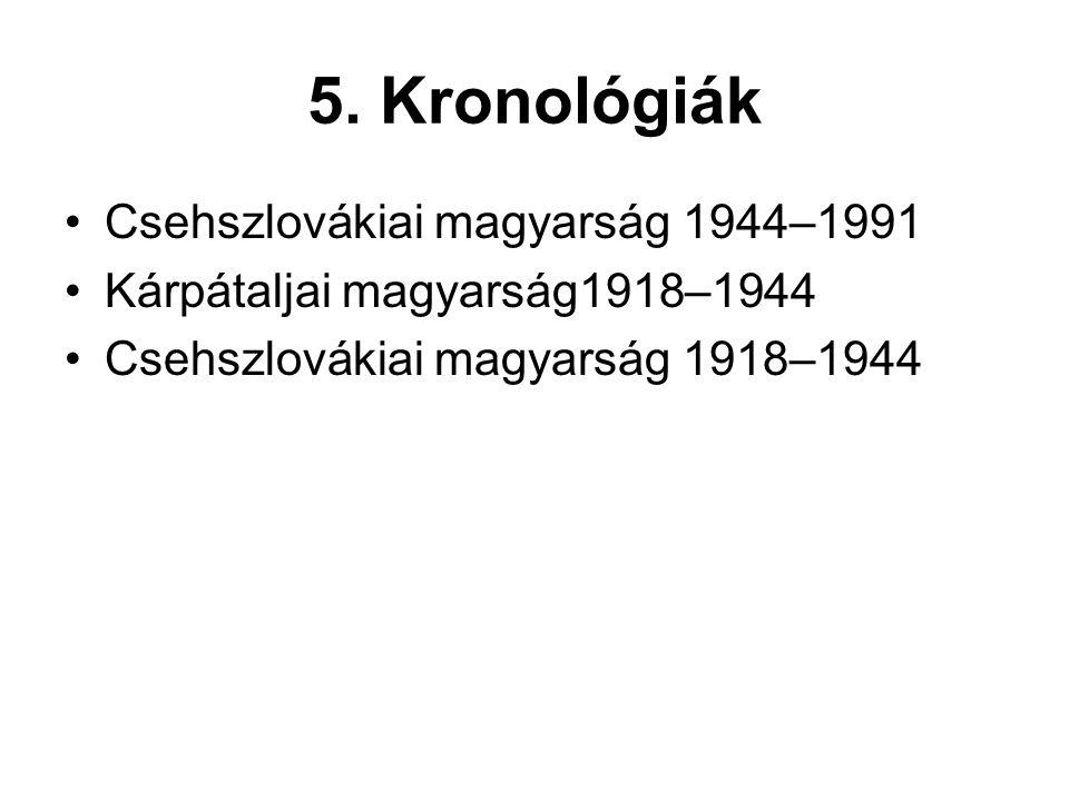 5. Kronológiák Csehszlovákiai magyarság 1944–1991
