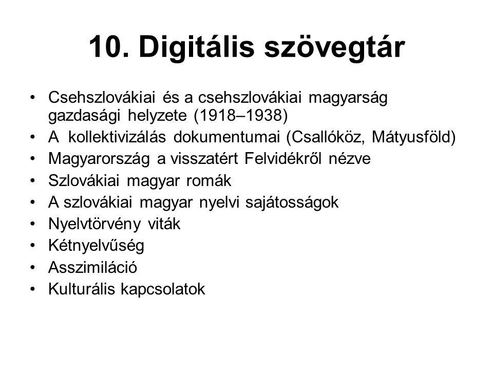 10. Digitális szövegtár Csehszlovákiai és a csehszlovákiai magyarság gazdasági helyzete (1918–1938)