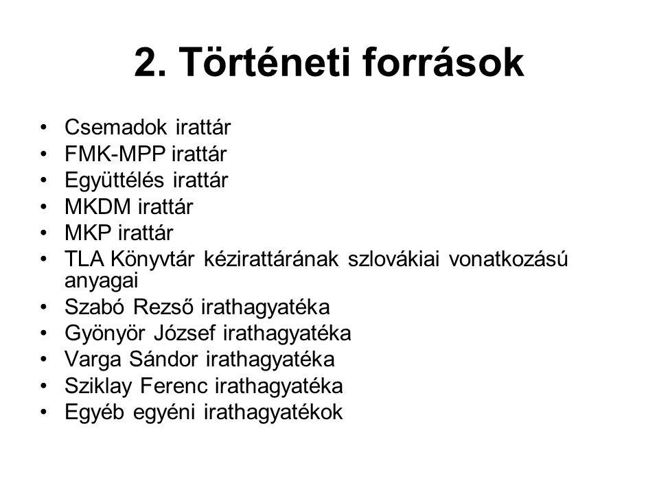 2. Történeti források Csemadok irattár FMK-MPP irattár