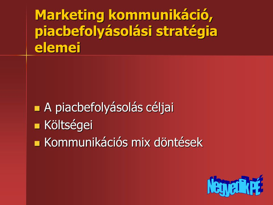 Marketing kommunikáció, piacbefolyásolási stratégia elemei