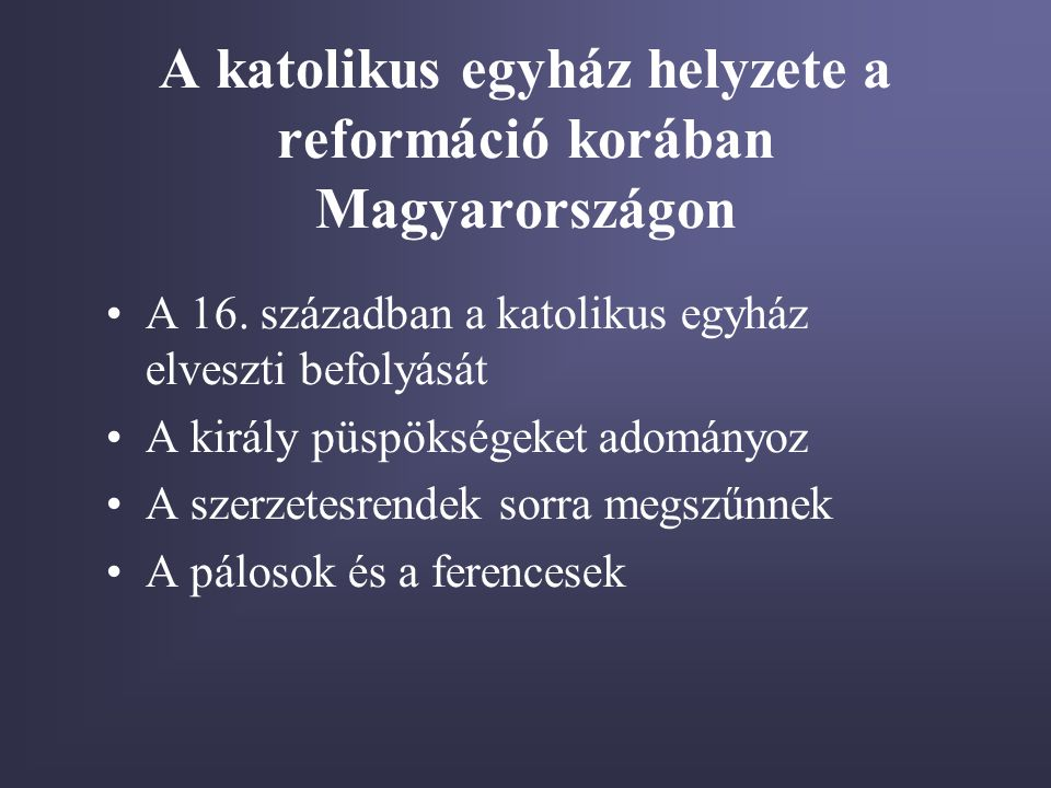 A katolikus egyház helyzete a reformáció korában Magyarországon