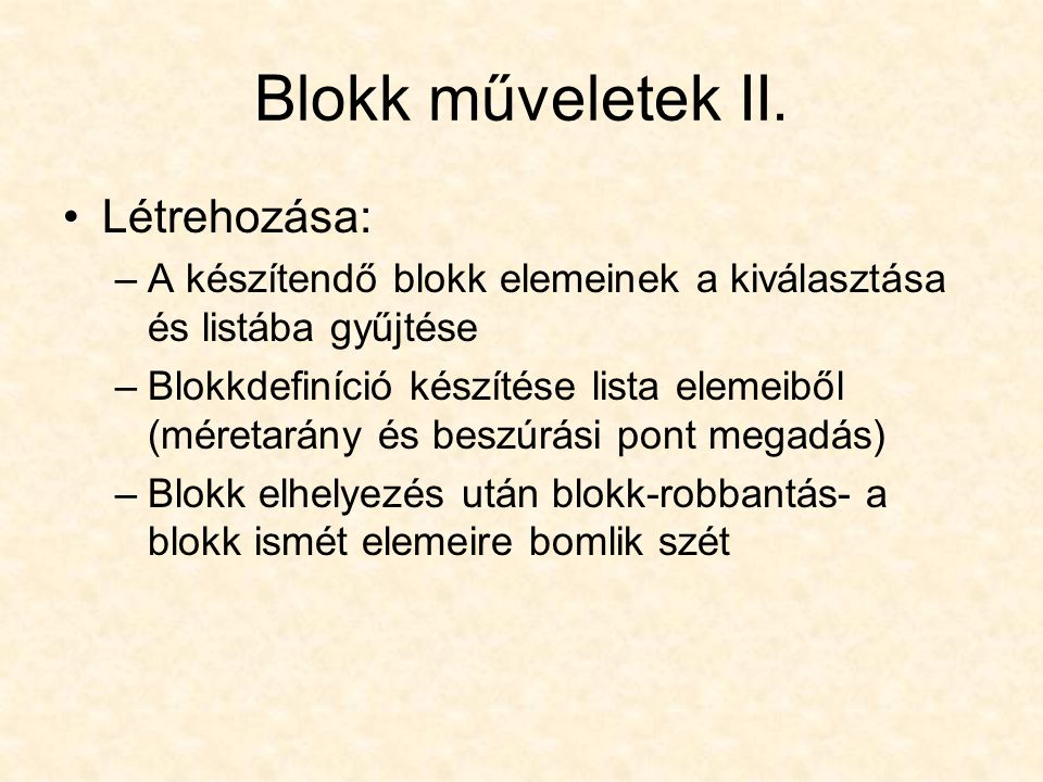 Blokk műveletek II. Létrehozása:
