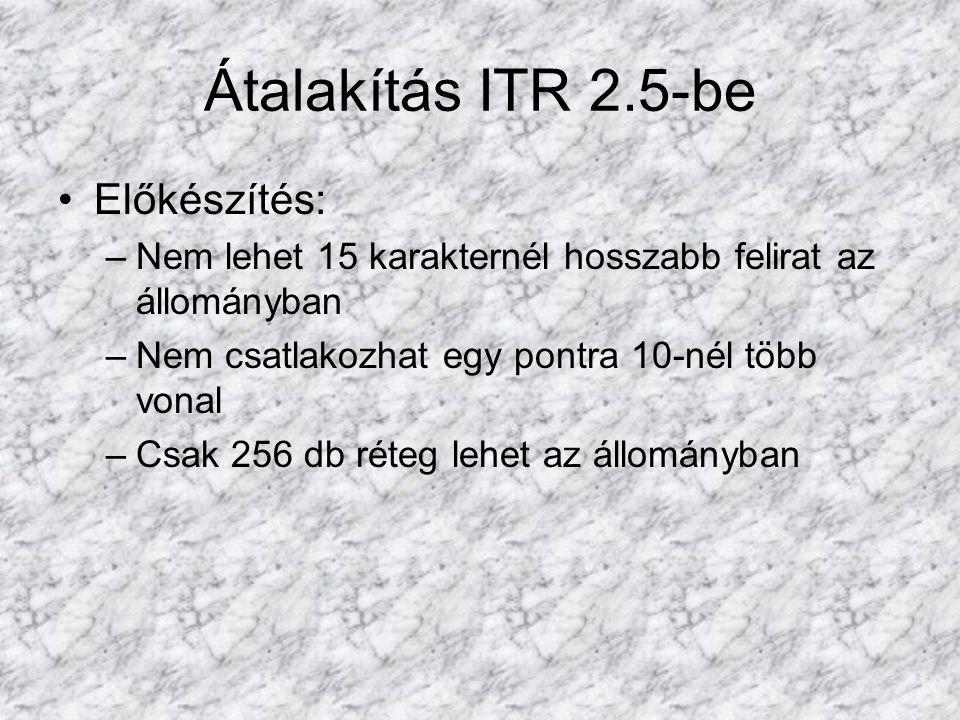 Átalakítás ITR 2.5-be Előkészítés: