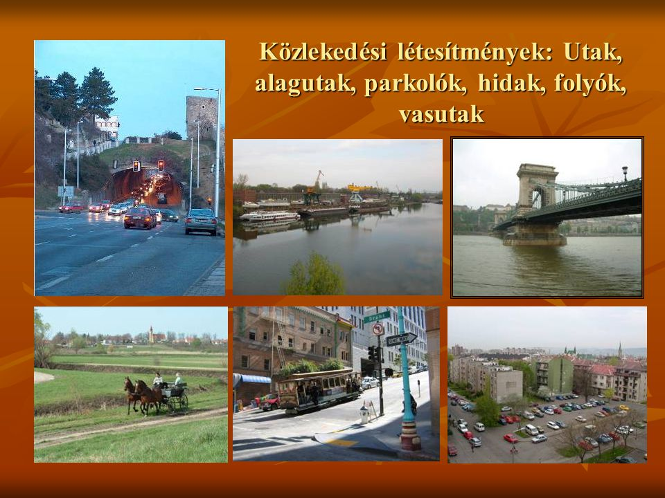 Közlekedési létesítmények: Utak, alagutak, parkolók, hidak, folyók, vasutak