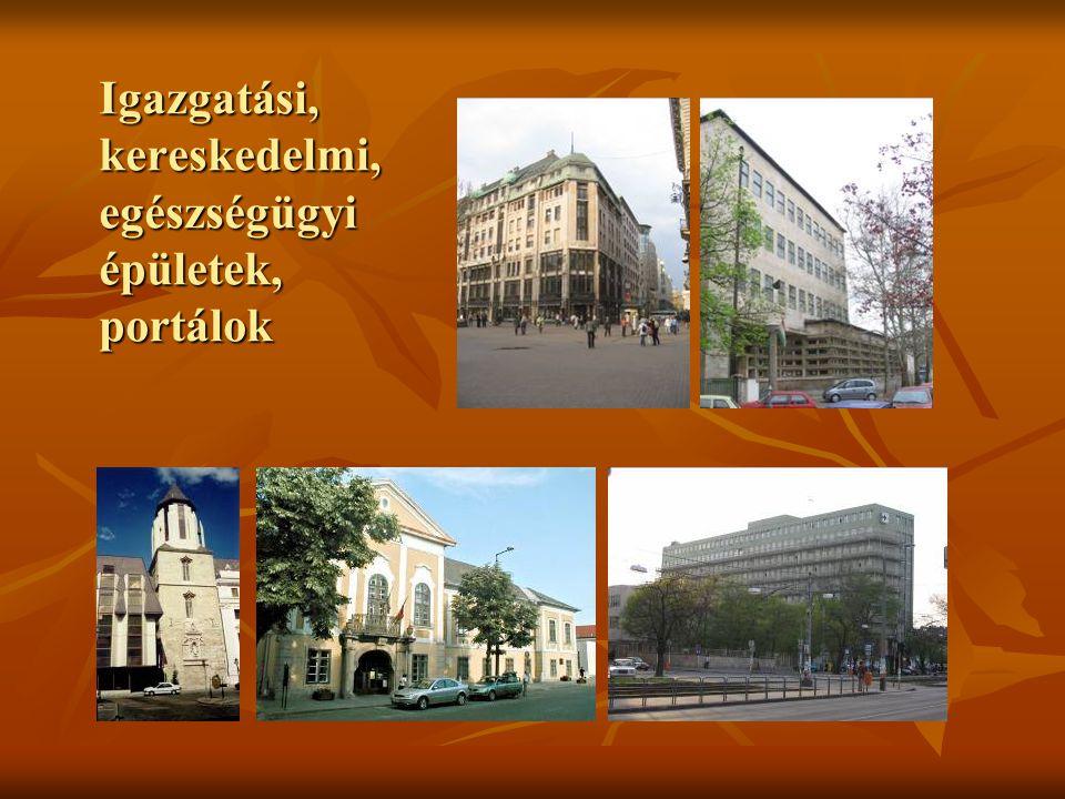 Igazgatási, kereskedelmi, egészségügyi épületek, portálok