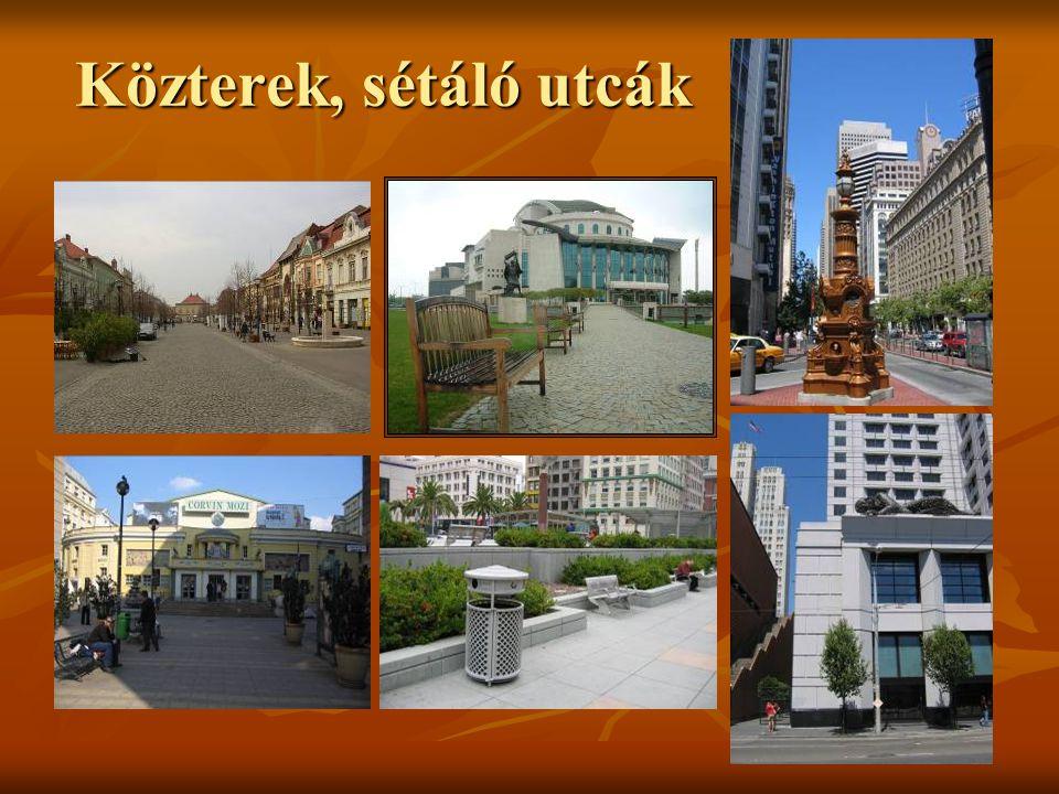 Közterek, sétáló utcák