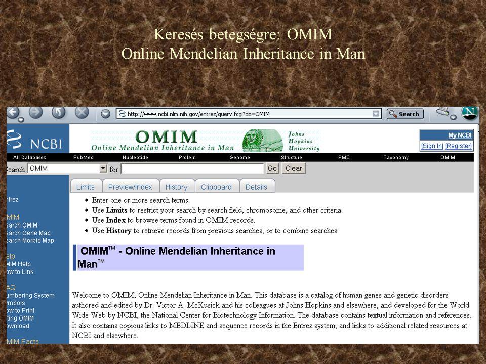 Keresés betegségre: OMIM Online Mendelian Inheritance in Man