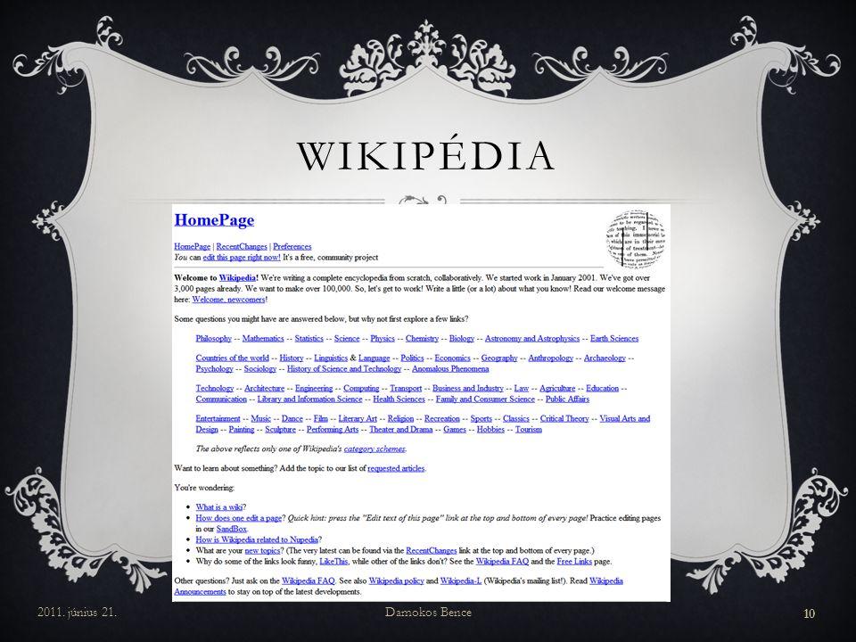 Wikipédia Ekkor született az ötlet, hogy hozzanak létre egy wikioldalt, ez lett a Wikipédia, mely betápláló projektként szolgált volna a Nupediának.