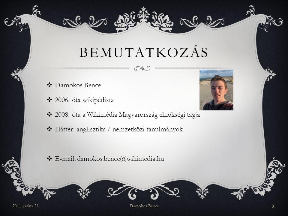 Bemutatkozás Damokos Bence 2006. óta wikipédista