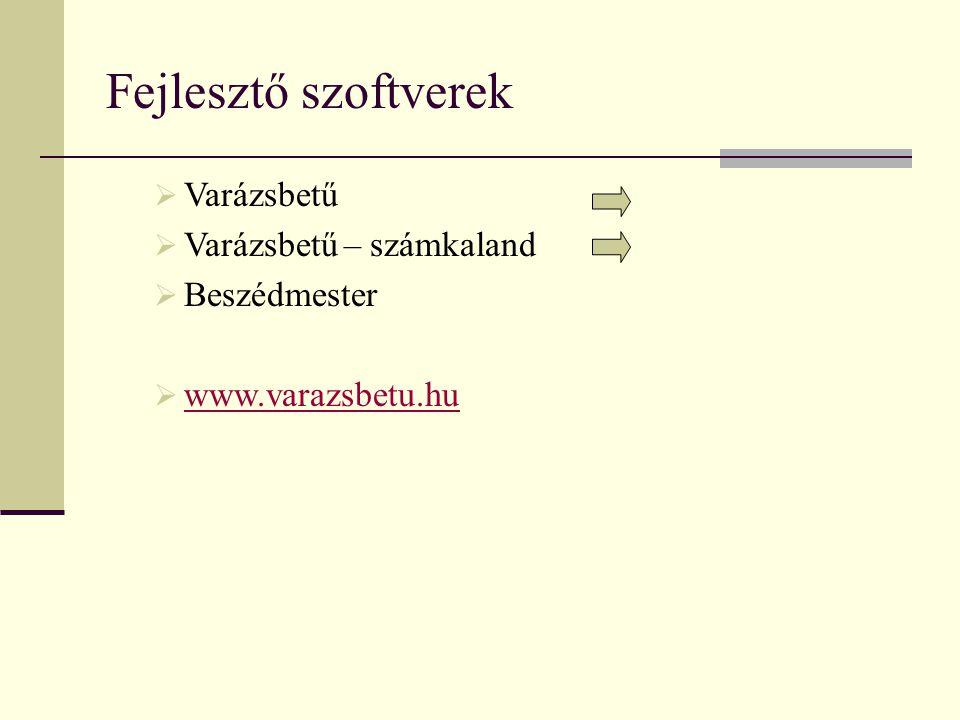 Fejlesztő szoftverek Varázsbetű Varázsbetű – számkaland Beszédmester