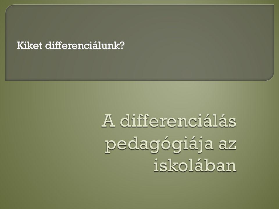 A differenciálás pedagógiája az iskolában