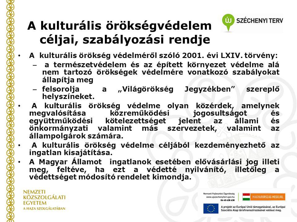 A kulturális örökségvédelem céljai, szabályozási rendje