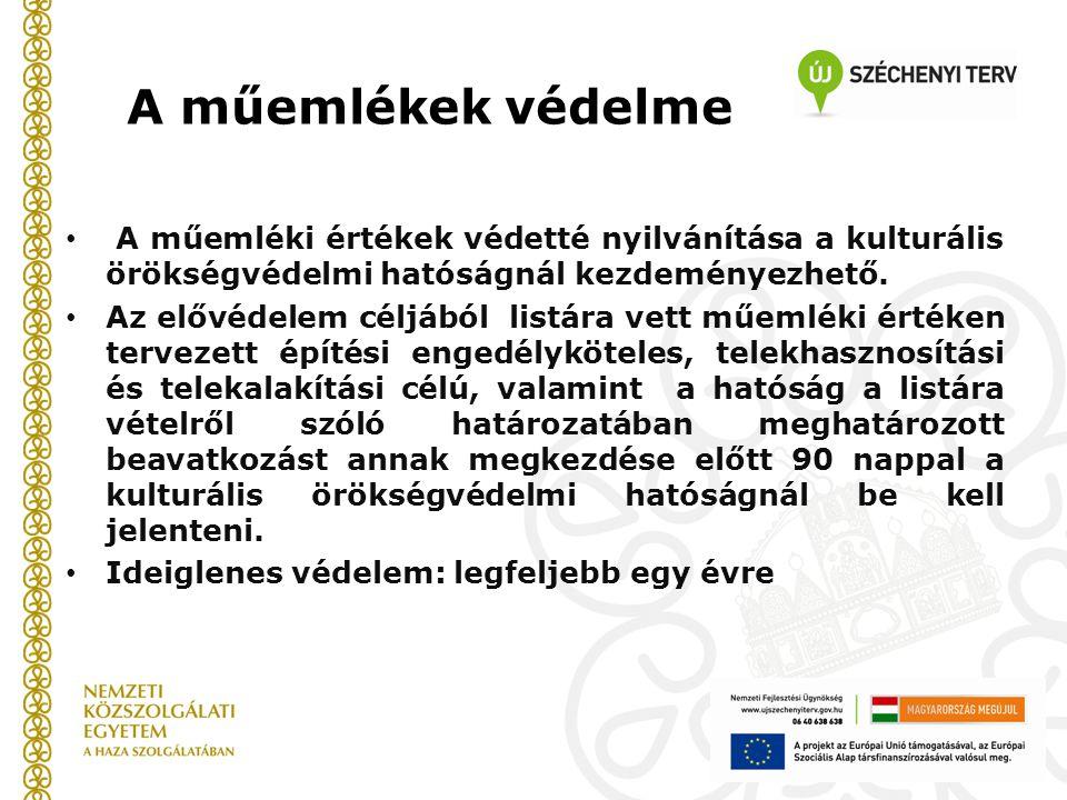 A műemlékek védelme A műemléki értékek védetté nyilvánítása a kulturális örökségvédelmi hatóságnál kezdeményezhető.