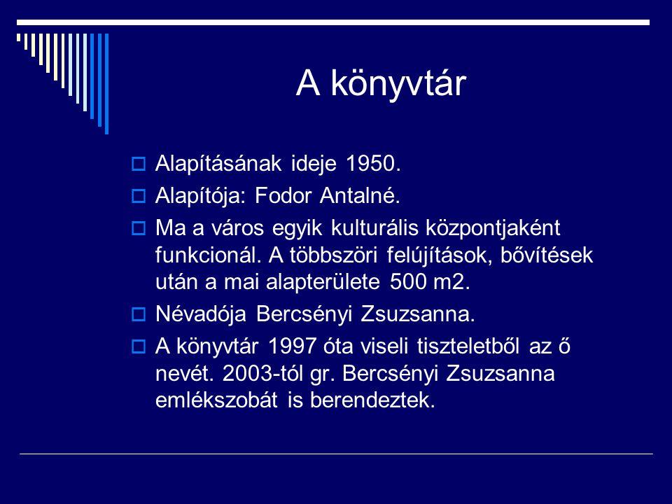 A könyvtár Alapításának ideje 1950. Alapítója: Fodor Antalné.