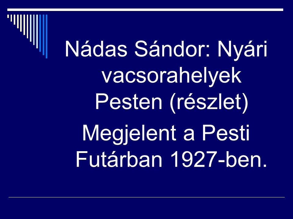 Nádas Sándor: Nyári vacsorahelyek Pesten (részlet)