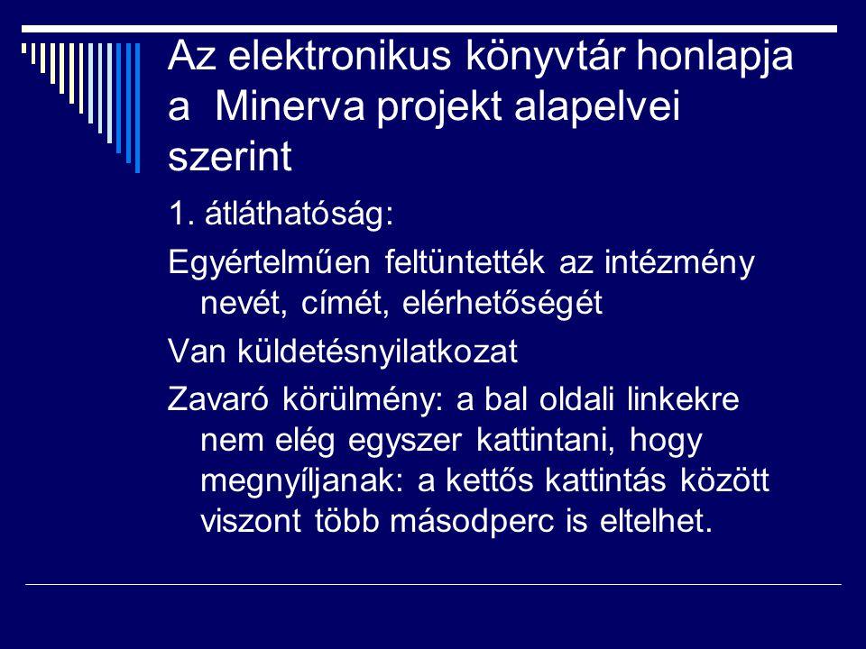 Az elektronikus könyvtár honlapja a Minerva projekt alapelvei szerint