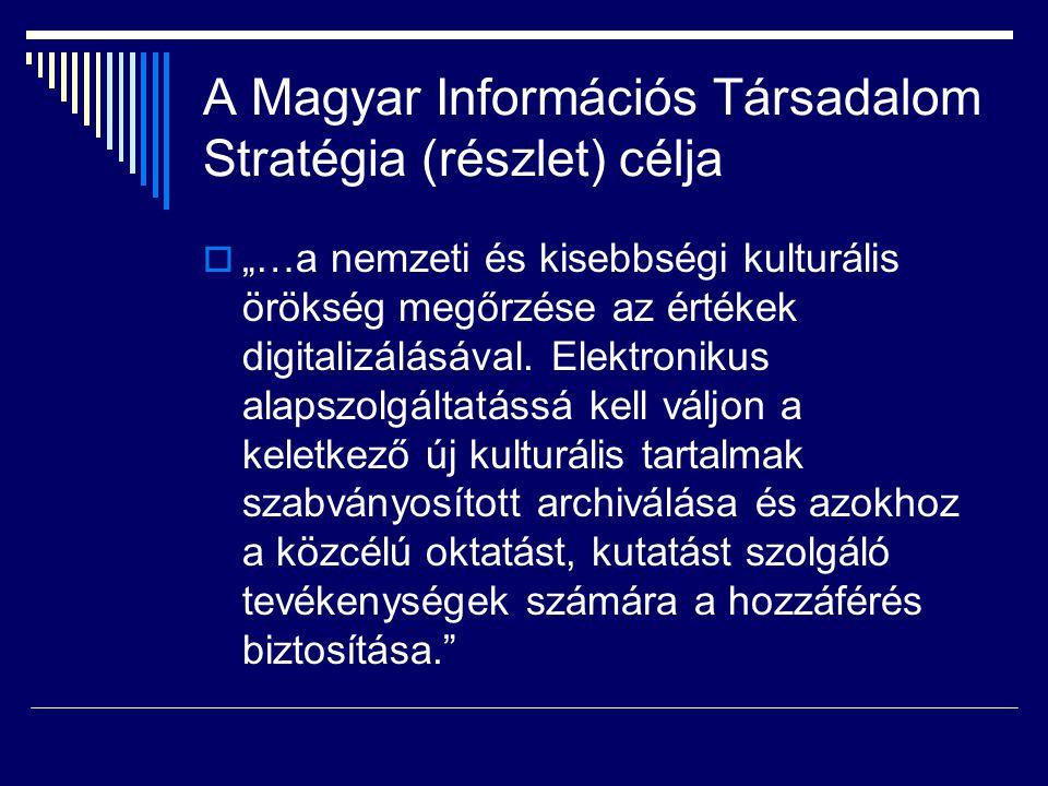 A Magyar Információs Társadalom Stratégia (részlet) célja