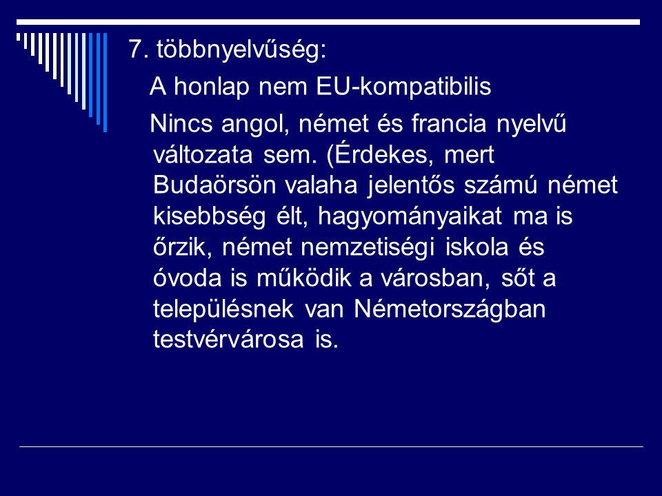 7. többnyelvűség: A honlap nem EU-kompatibilis.