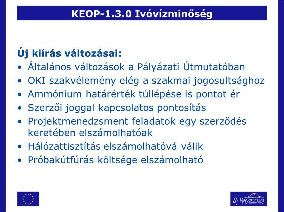 KEOP-1.3.0 Ivóvízminőség Új kiírás változásai: Általános változások a Pályázati Útmutatóban. OKI szakvélemény elég a szakmai jogosultsághoz.