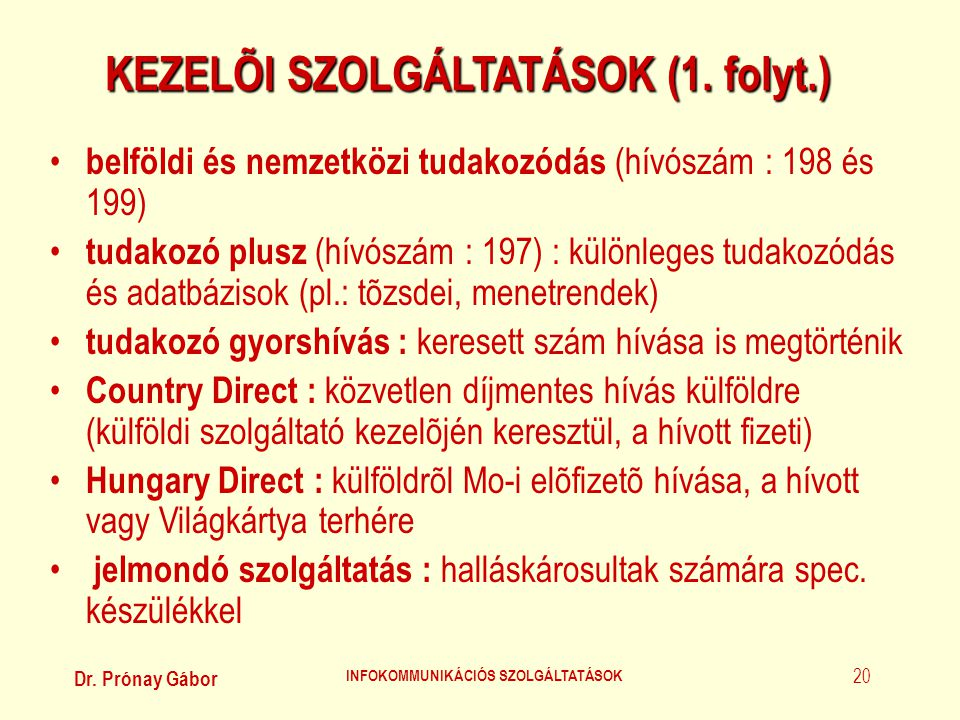 KEZELÕI SZOLGÁLTATÁSOK (1. folyt.) INFOKOMMUNIKÁCIÓS SZOLGÁLTATÁSOK