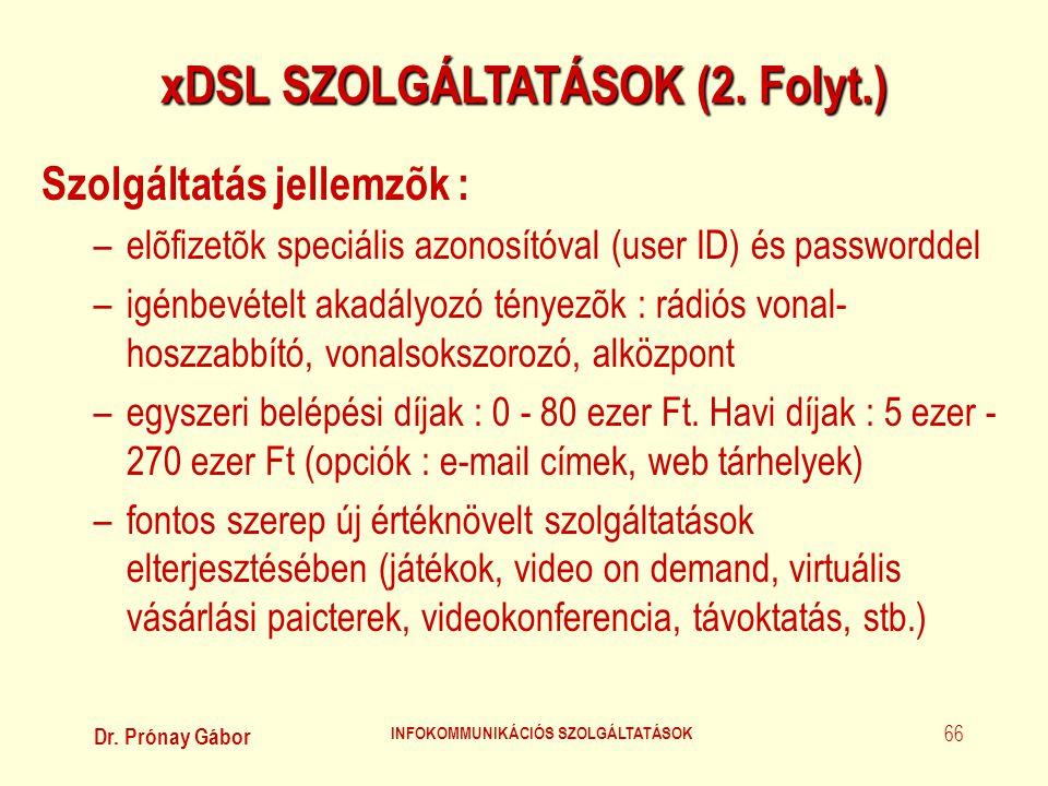 xDSL SZOLGÁLTATÁSOK (2. Folyt.) INFOKOMMUNIKÁCIÓS SZOLGÁLTATÁSOK