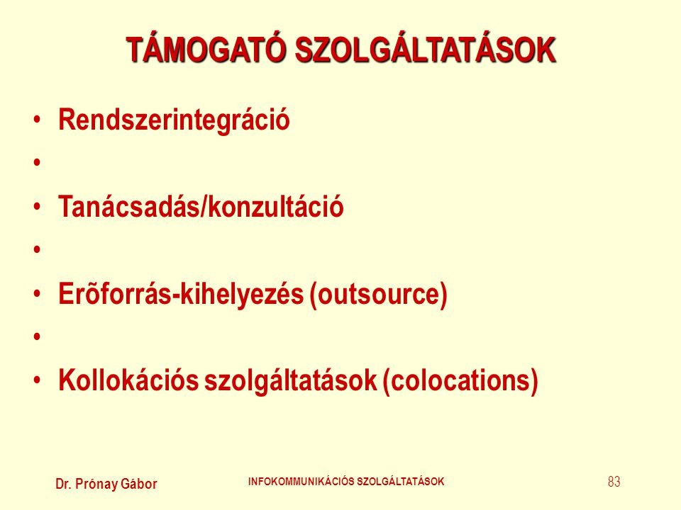 TÁMOGATÓ SZOLGÁLTATÁSOK INFOKOMMUNIKÁCIÓS SZOLGÁLTATÁSOK