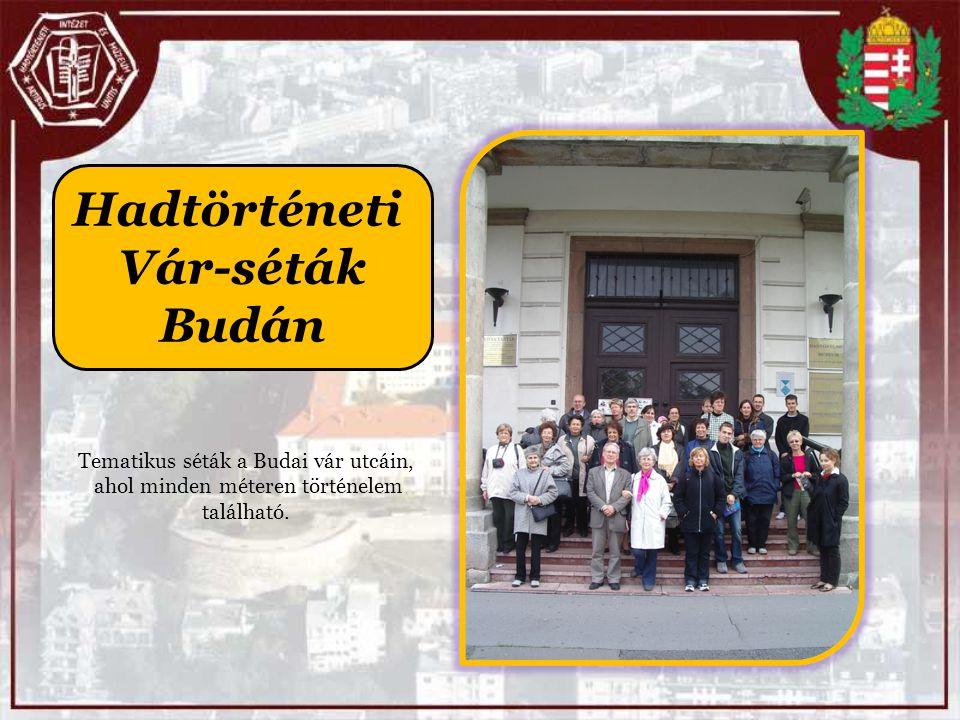 Hadtörténeti Vár-séták Budán