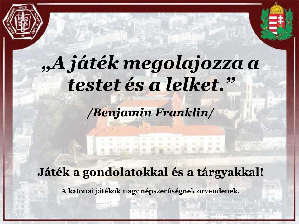 """""""A játék megolajozza a testet és a lelket. /Benjamin Franklin/"""