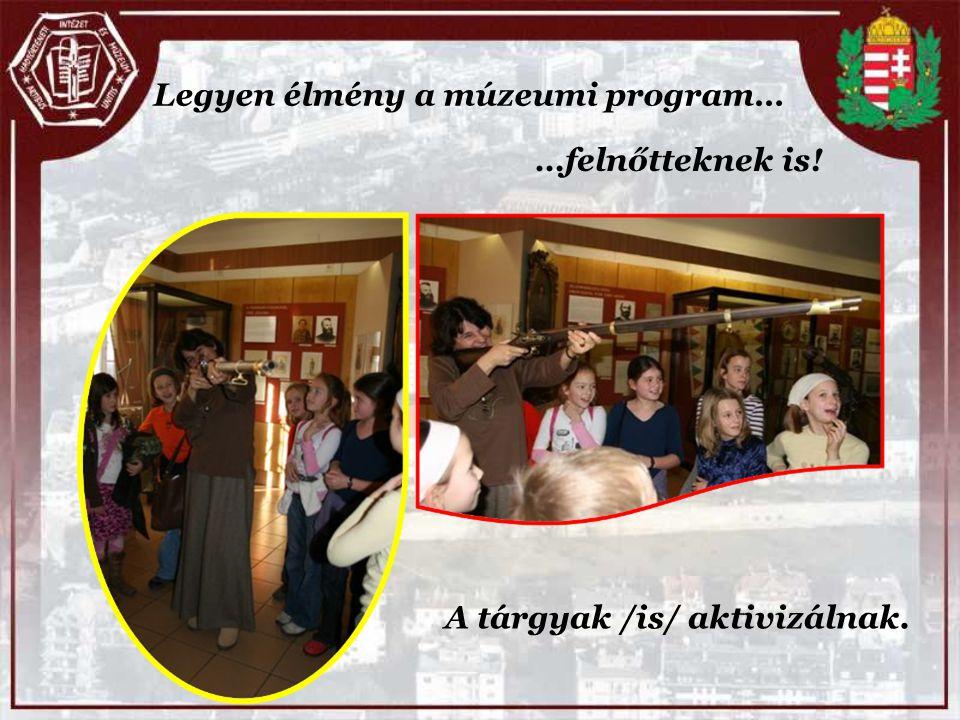 Legyen élmény a múzeumi program…