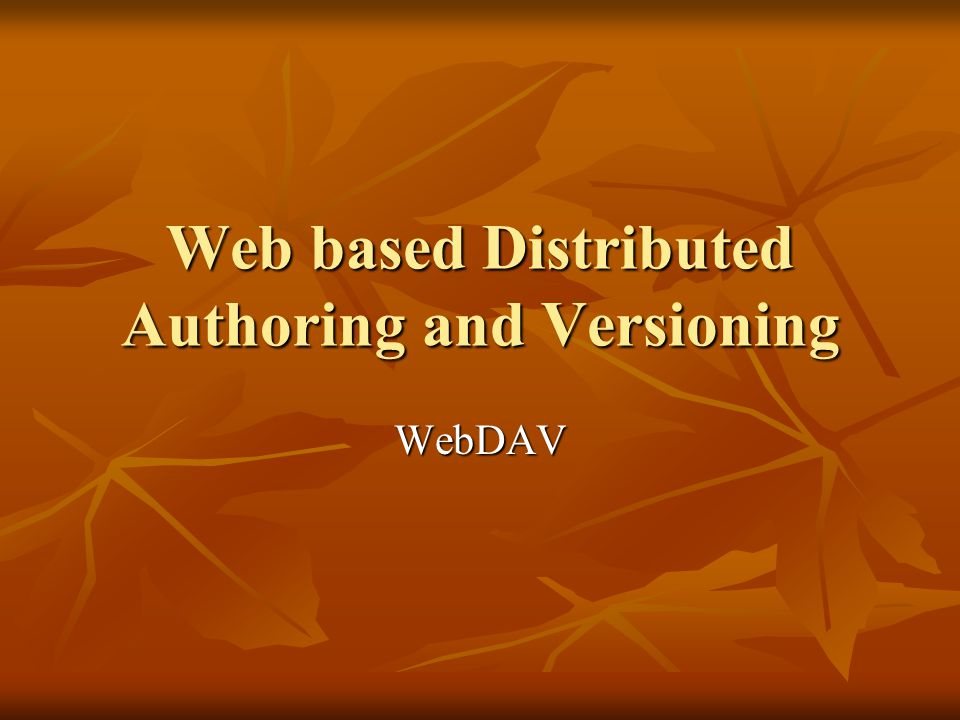 Web based Distributed Authoring and Versioning