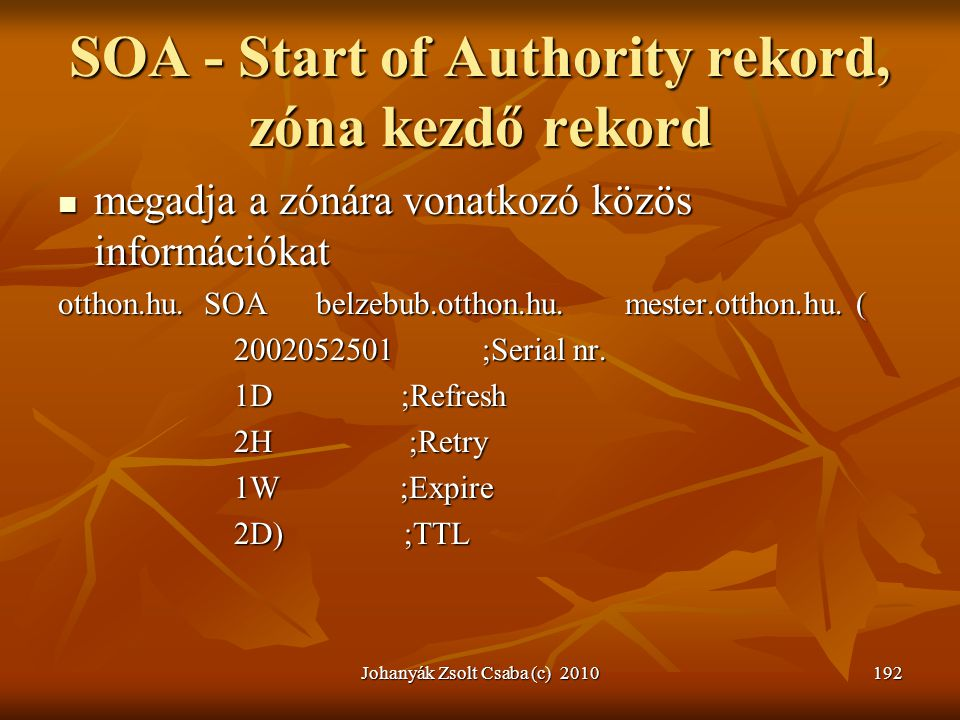 SOA - Start of Authority rekord, zóna kezdő rekord