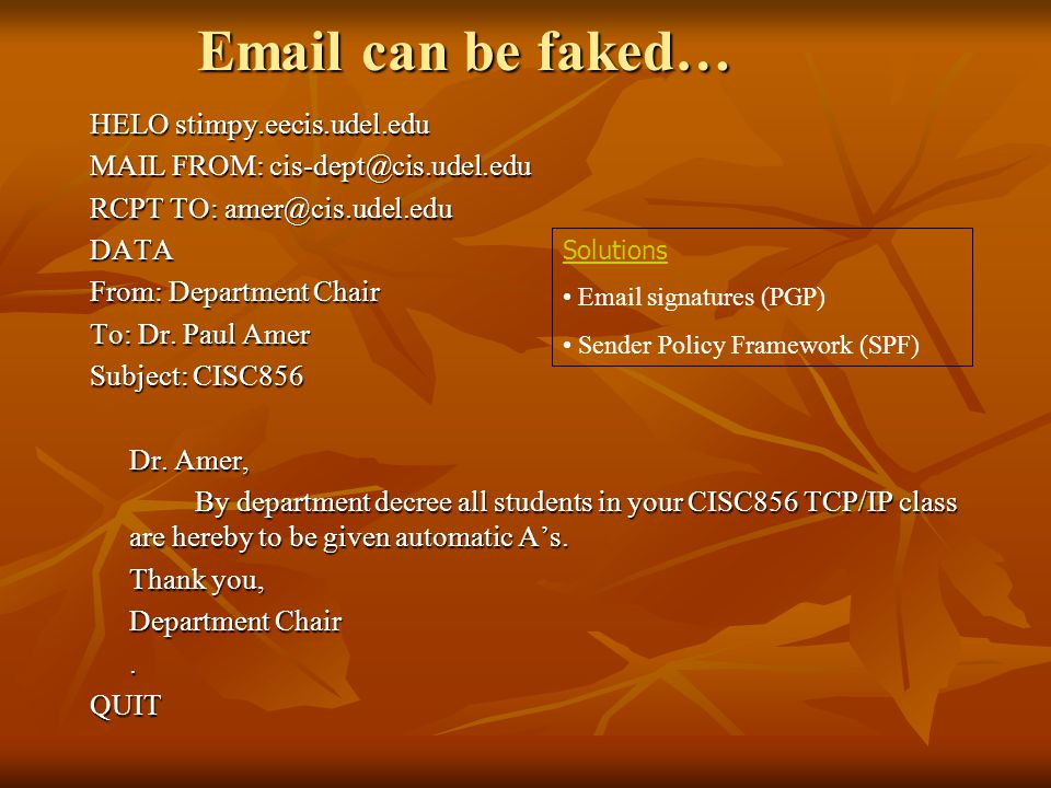 Email can be faked… HELO stimpy.eecis.udel.edu