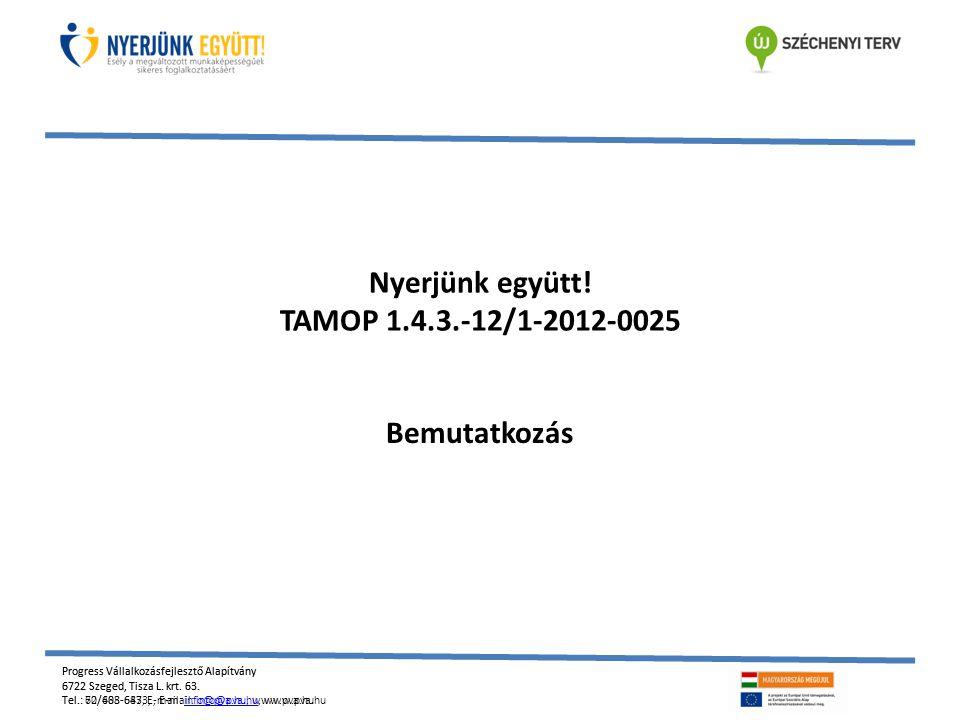 Nyerjünk együtt! TAMOP 1.4.3.-12/1-2012-0025