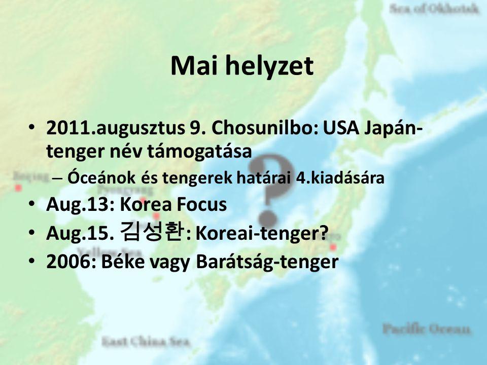 Mai helyzet 2011.augusztus 9. Chosunilbo: USA Japán-tenger név támogatása. Óceánok és tengerek határai 4.kiadására.