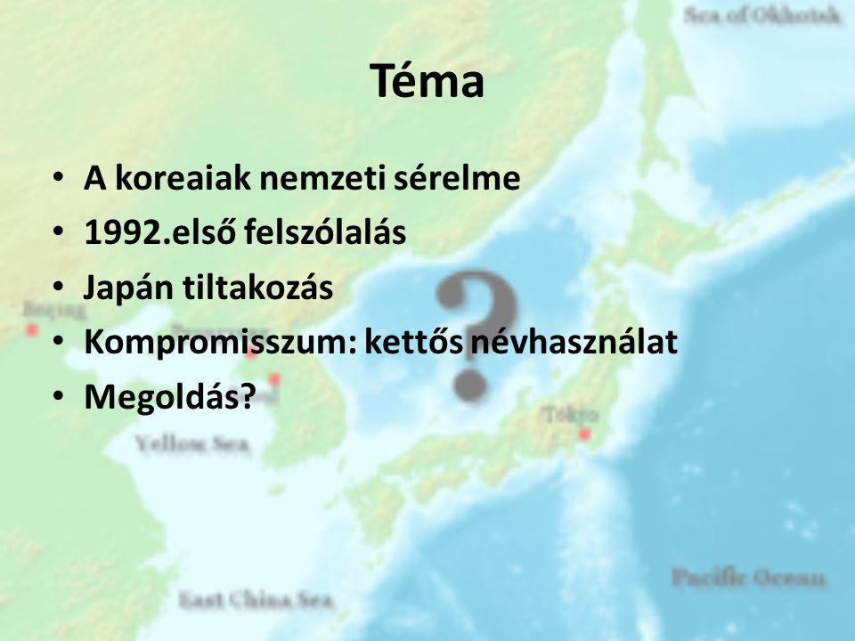 Téma A koreaiak nemzeti sérelme 1992.első felszólalás Japán tiltakozás