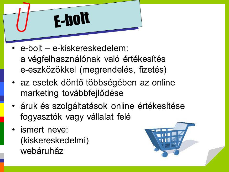 E-bolt e-bolt – e-kiskereskedelem: a végfelhasználónak való értékesítés e-eszközökkel (megrendelés, fizetés)