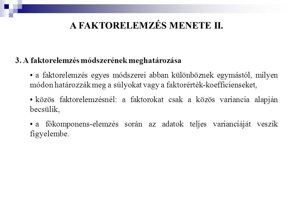 A FAKTORELEMZÉS MENETE II.