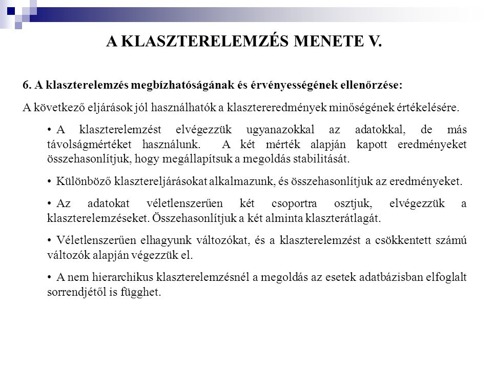 A KLASZTERELEMZÉS MENETE V.