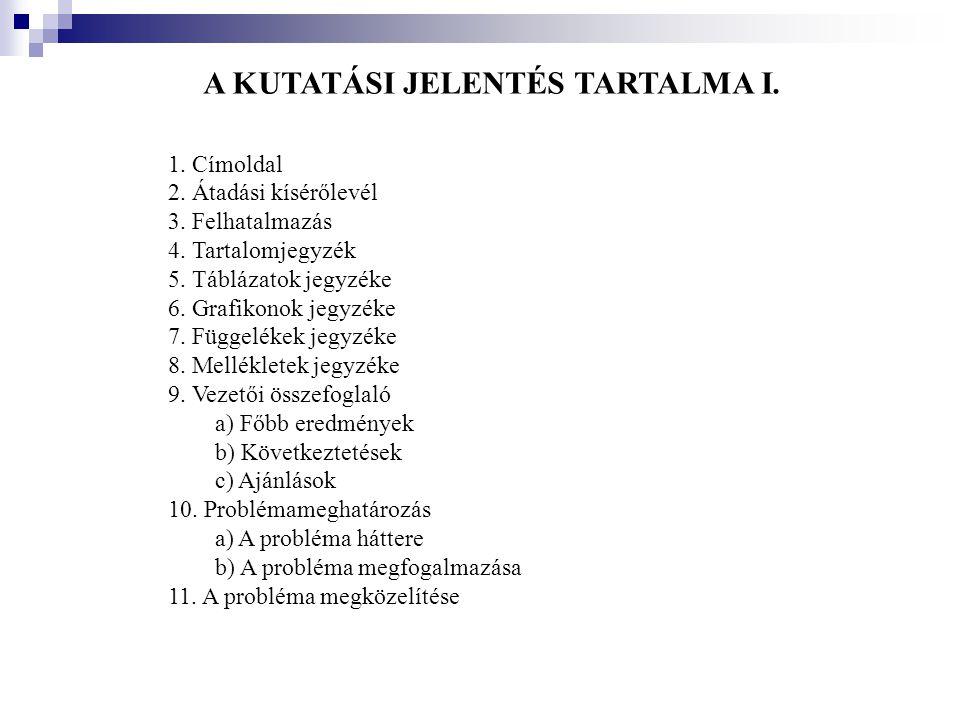 A KUTATÁSI JELENTÉS TARTALMA I.