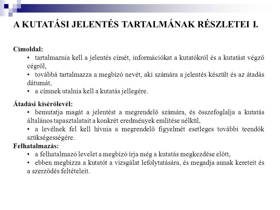 A KUTATÁSI JELENTÉS TARTALMÁNAK RÉSZLETEI I.