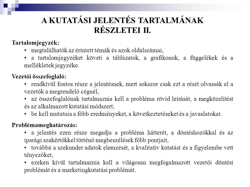 A KUTATÁSI JELENTÉS TARTALMÁNAK RÉSZLETEI II.