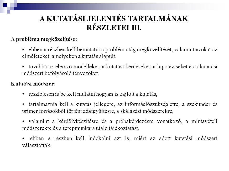 A KUTATÁSI JELENTÉS TARTALMÁNAK RÉSZLETEI III.