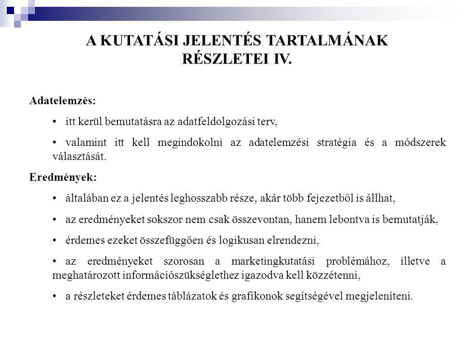 A KUTATÁSI JELENTÉS TARTALMÁNAK RÉSZLETEI IV.