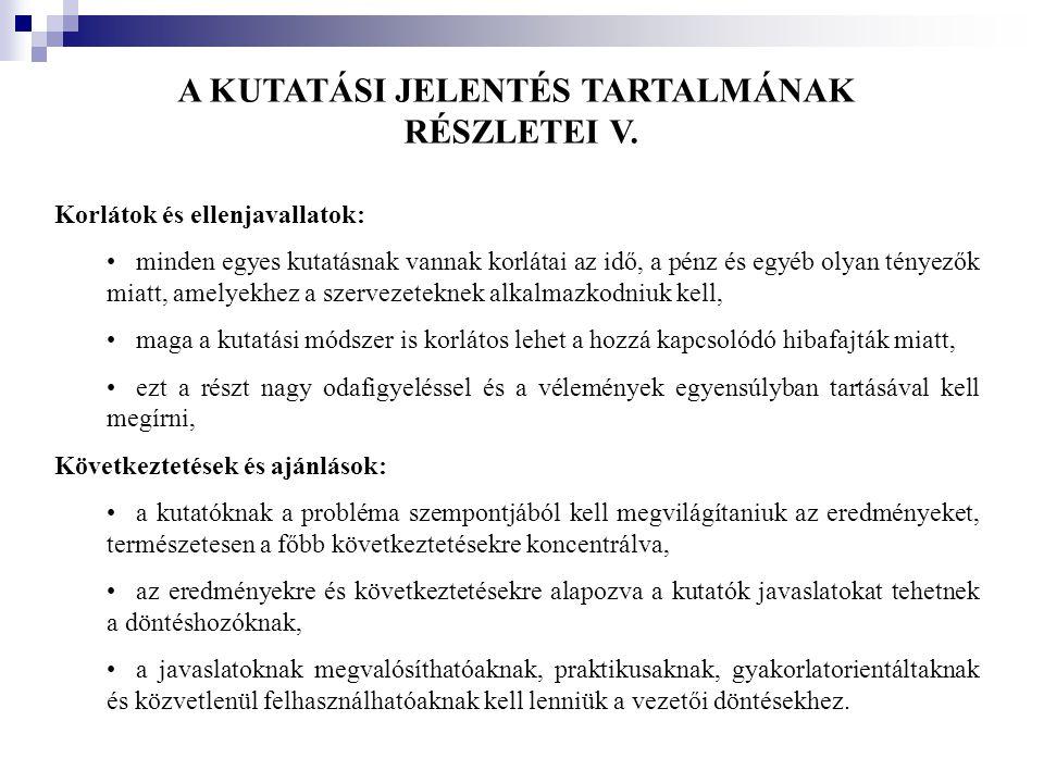 A KUTATÁSI JELENTÉS TARTALMÁNAK RÉSZLETEI V.