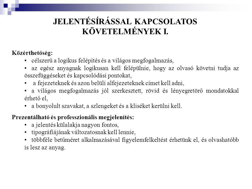 JELENTÉSÍRÁSSAL KAPCSOLATOS KÖVETELMÉNYEK I.